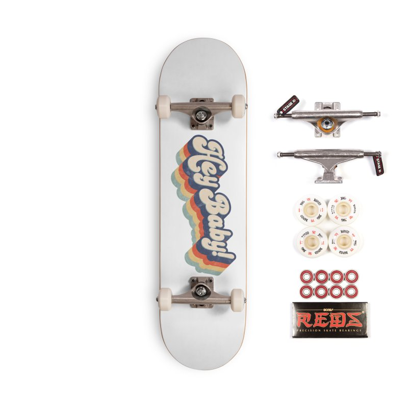 Hey Baby! Accessories Complete - Pro Skateboard by Bloody Murder's Artist Shop