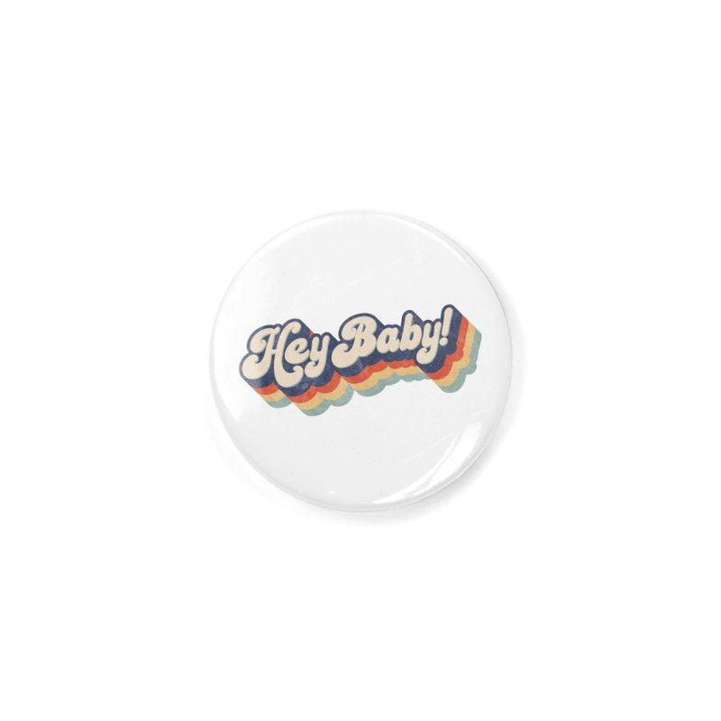 Hey Baby! Accessories Button by Bloody Murder's Artist Shop