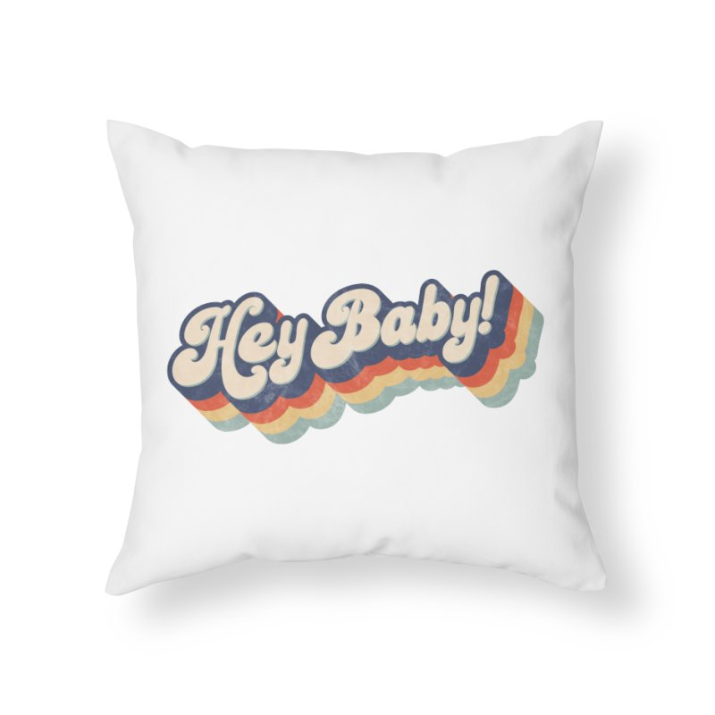 Hey Baby! Home Throw Pillow by Bloody Murder's Artist Shop