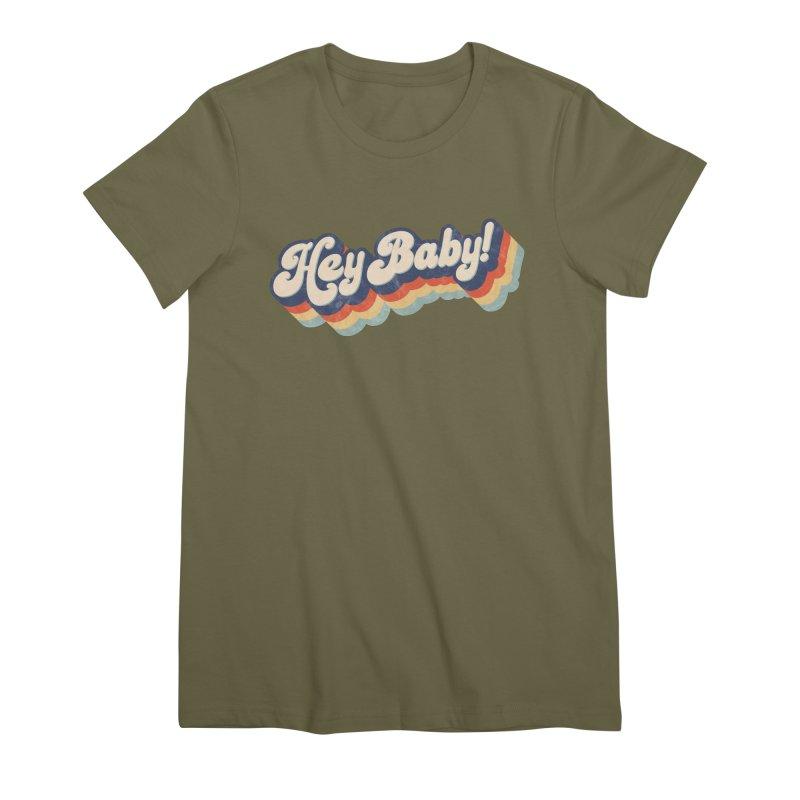 Hey Baby! Women's Premium T-Shirt by Bloody Murder's Artist Shop