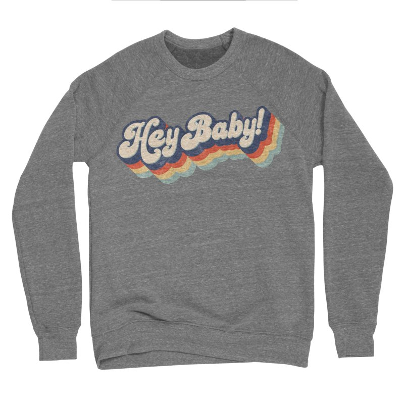 Hey Baby! Men's Sponge Fleece Sweatshirt by Bloody Murder's Artist Shop