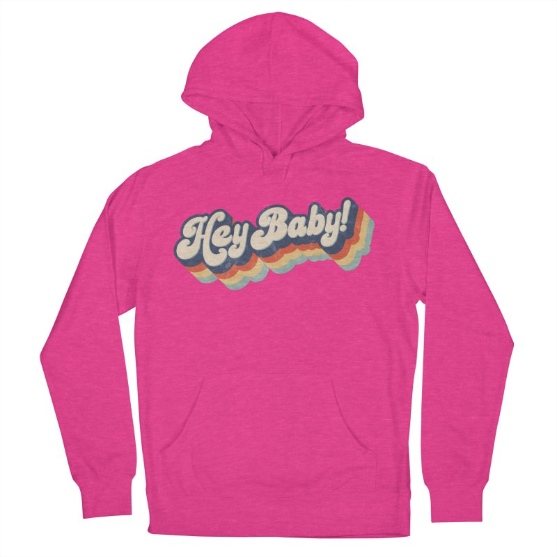 Hey Baby! Men's French Terry Pullover Hoody by Bloody Murder's Artist Shop