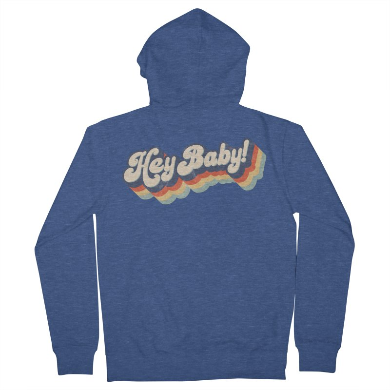 Hey Baby! Women's French Terry Zip-Up Hoody by Bloody Murder's Artist Shop