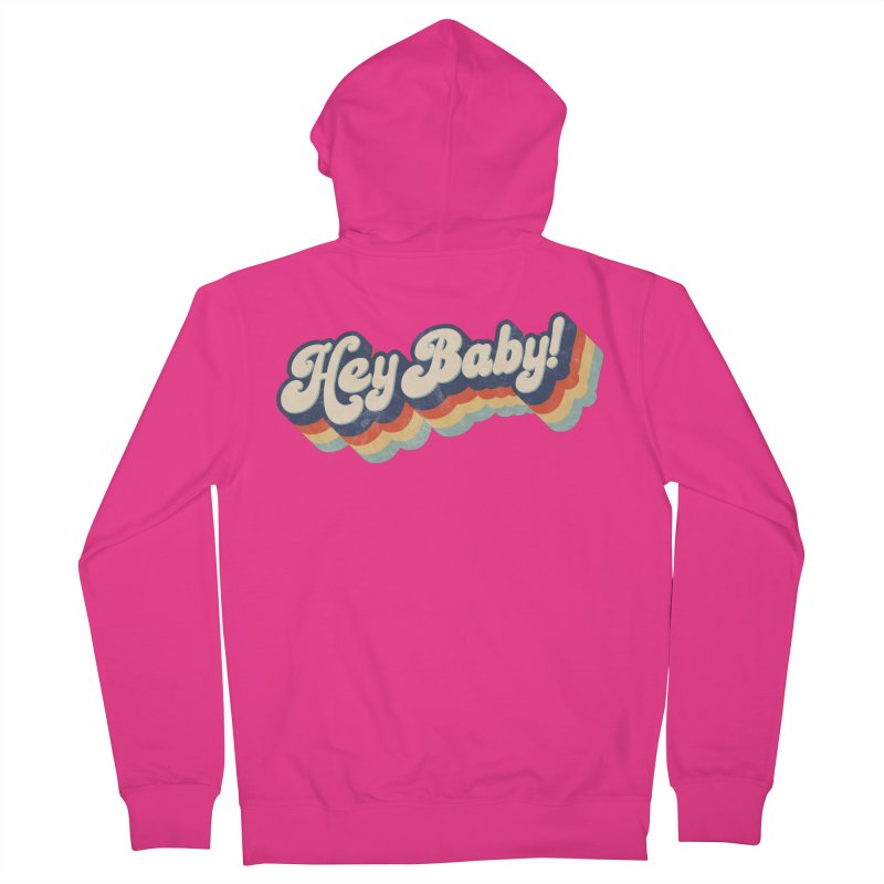 Hey Baby! Men's French Terry Zip-Up Hoody by Bloody Murder's Artist Shop
