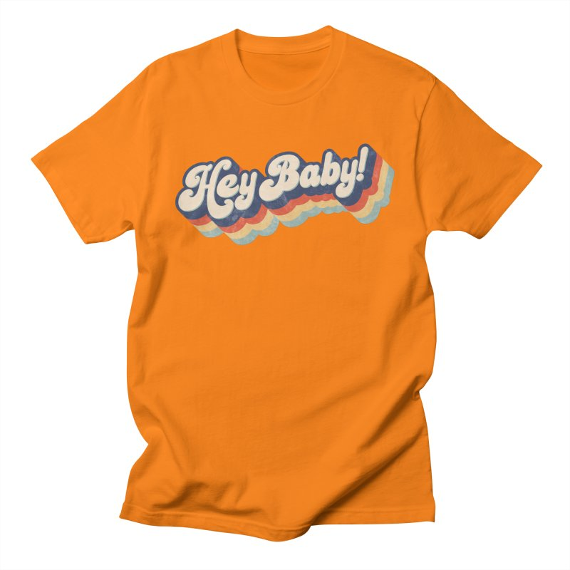 Hey Baby! Men's T-Shirt by Bloody Murder's Artist Shop