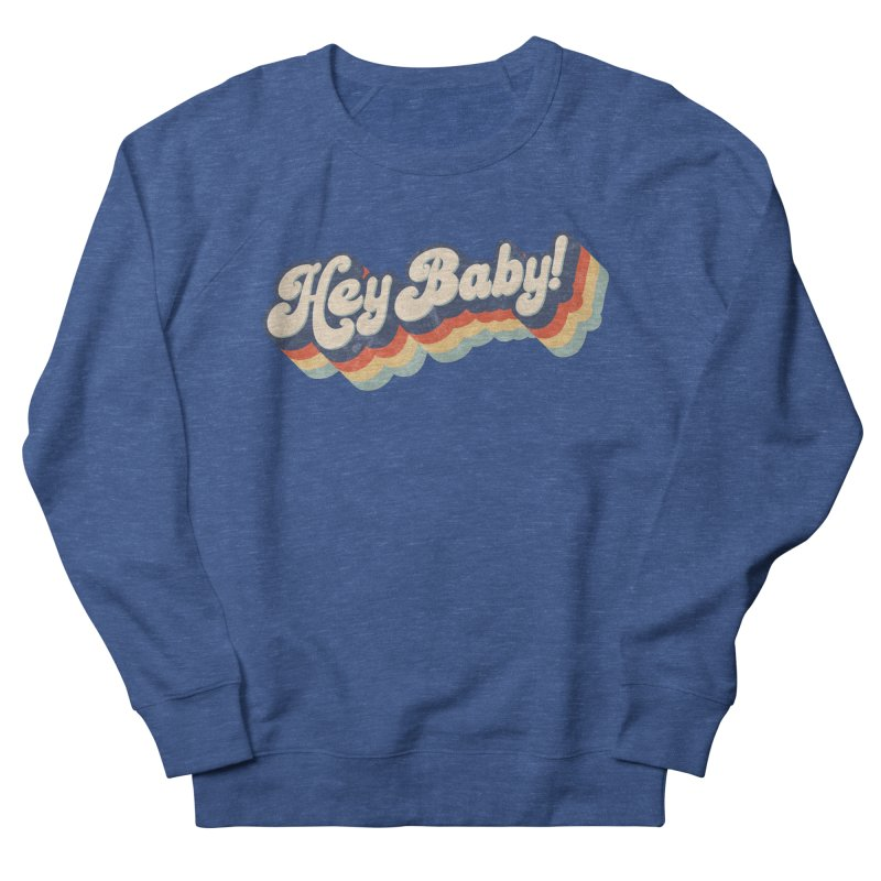 Hey Baby! Men's Sweatshirt by Bloody Murder's Artist Shop