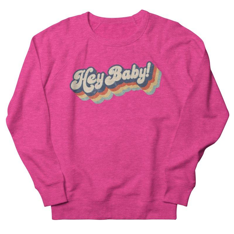 Hey Baby! Men's French Terry Sweatshirt by Bloody Murder's Artist Shop