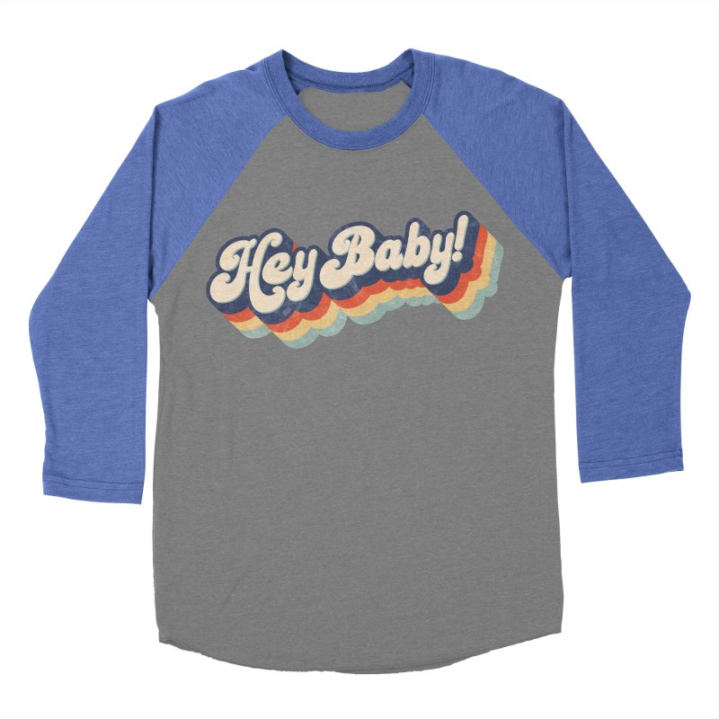 Hey Baby! Women's Baseball Triblend Longsleeve T-Shirt by Bloody Murder's Artist Shop