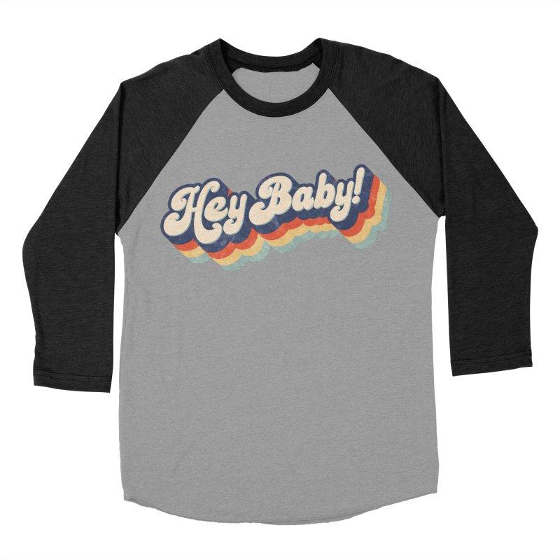 Hey Baby! Women's Baseball Triblend Longsleeve T-Shirt by Bloody Murder's Artist Shop