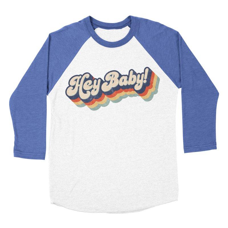 Hey Baby! Men's Baseball Triblend Longsleeve T-Shirt by Bloody Murder's Artist Shop