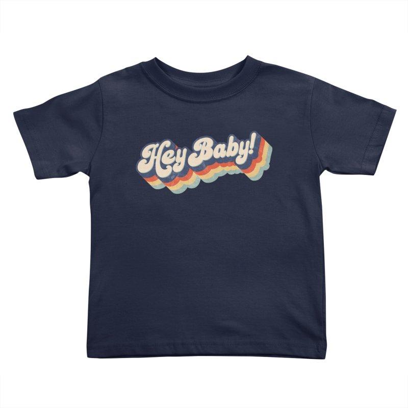 Hey Baby! Kids Toddler T-Shirt by Bloody Murder's Artist Shop