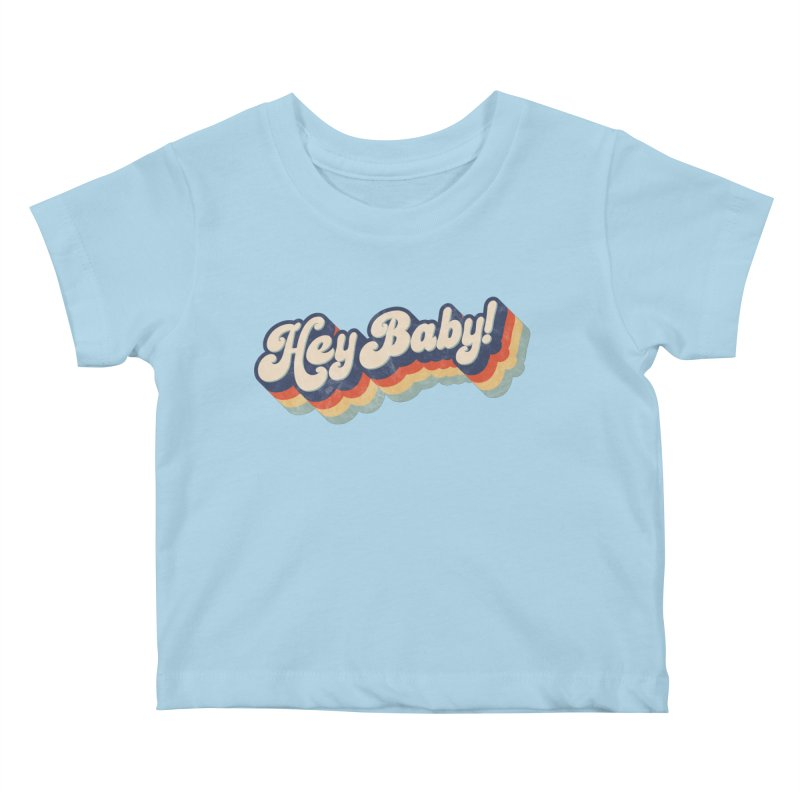 Hey Baby! Kids Baby T-Shirt by Bloody Murder's Artist Shop