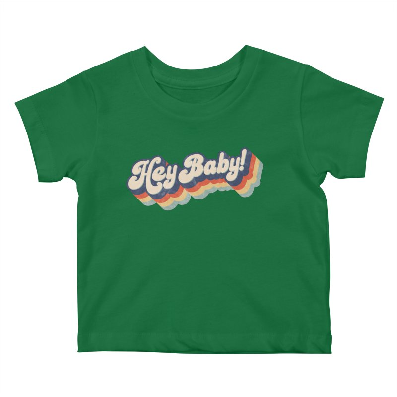Hey Baby! Kids Baby T-Shirt by Bloody Murder's Artist Shop