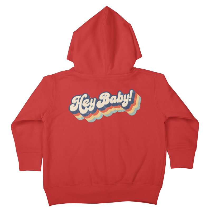 Hey Baby! Kids Toddler Zip-Up Hoody by Bloody Murder's Artist Shop