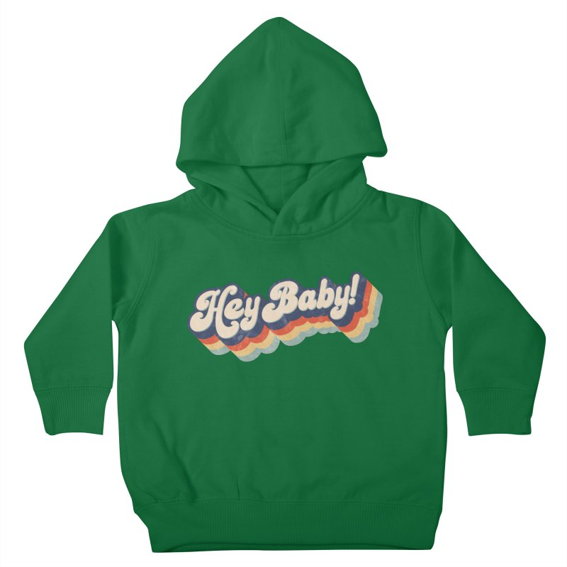 Hey Baby! Kids Toddler Pullover Hoody by Bloody Murder's Artist Shop