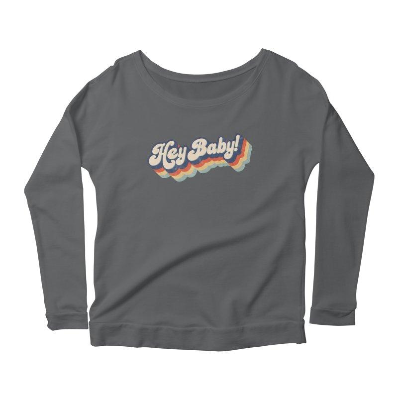 Hey Baby! Women's Longsleeve T-Shirt by Bloody Murder's Artist Shop