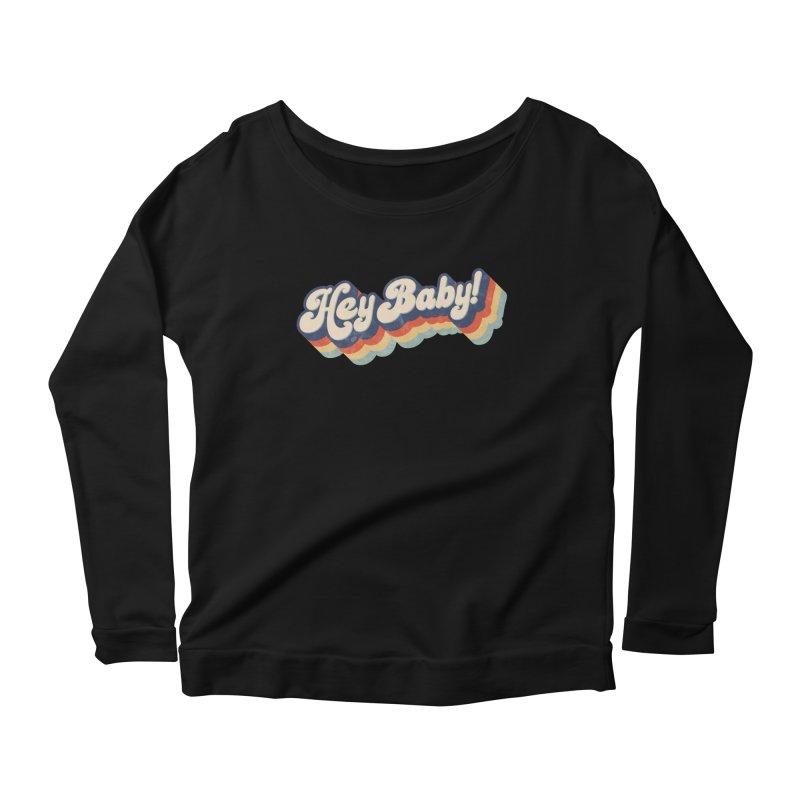 Hey Baby! Women's Scoop Neck Longsleeve T-Shirt by Bloody Murder's Artist Shop