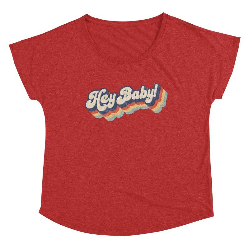 Hey Baby! Women's Dolman Scoop Neck by Bloody Murder's Artist Shop