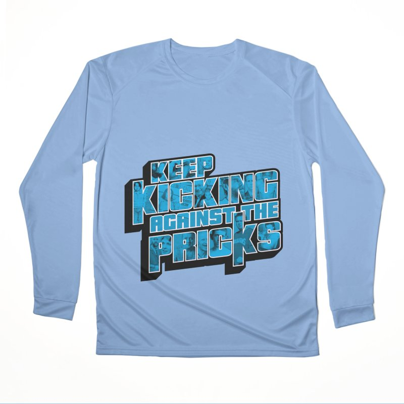 Keep Kicking Against the Pricks (Coloured) Men's Performance Longsleeve T-Shirt by Bloody Murder's Artist Shop