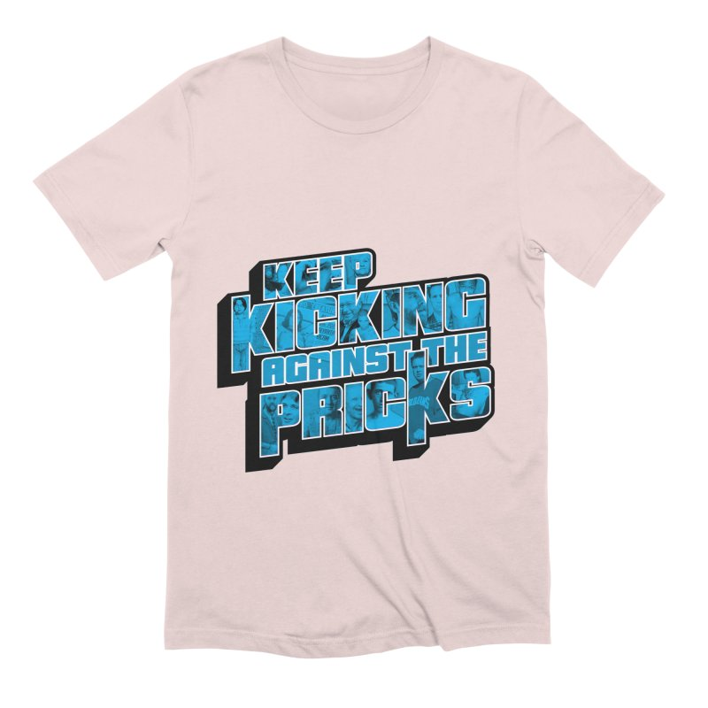 Keep Kicking Against the Pricks (Coloured) Men's Extra Soft T-Shirt by Bloody Murder's Artist Shop