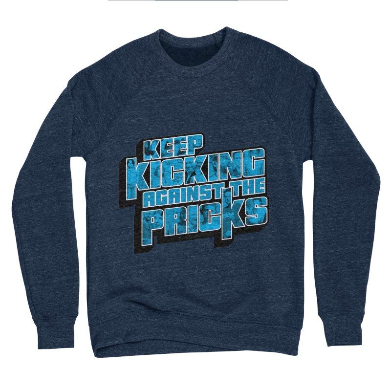 Keep Kicking Against the Pricks (Coloured) Women's Sponge Fleece Sweatshirt by Bloody Murder's Artist Shop