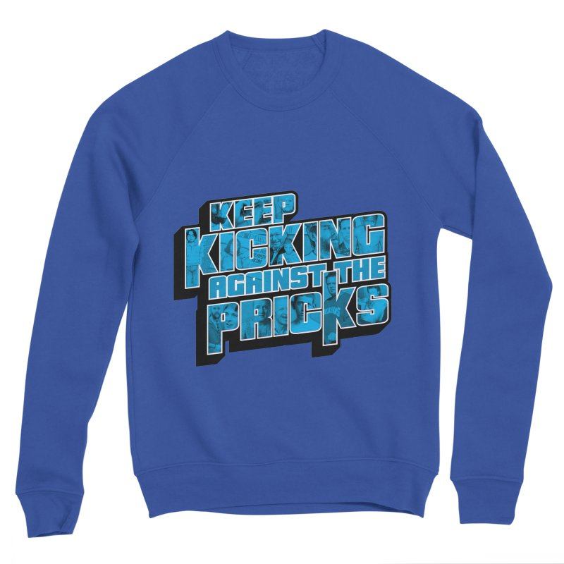 Keep Kicking Against the Pricks (Coloured) Men's Sponge Fleece Sweatshirt by Bloody Murder's Artist Shop