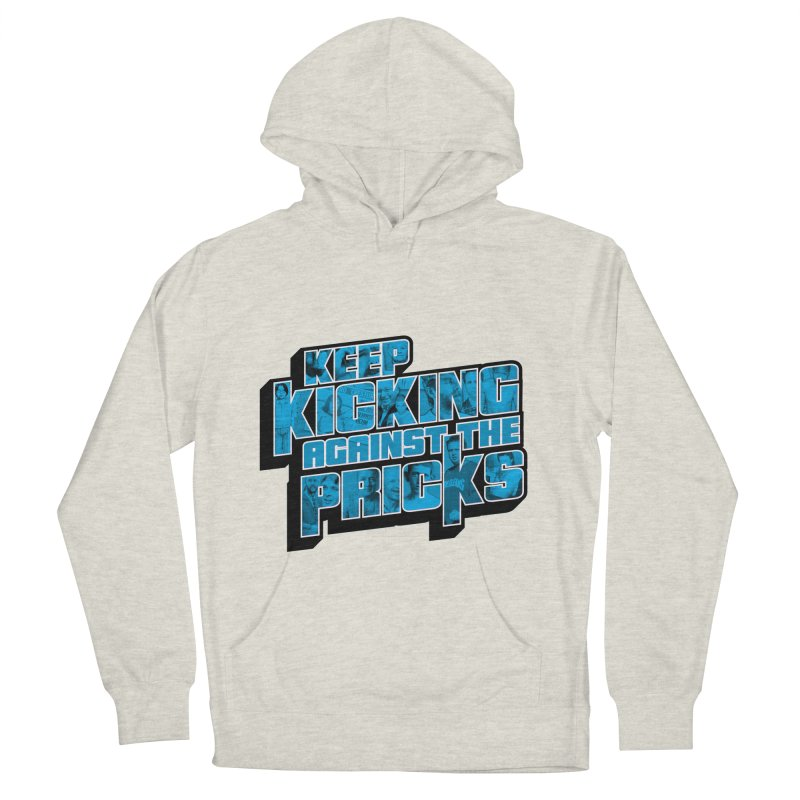 Keep Kicking Against the Pricks (Coloured) Men's French Terry Pullover Hoody by Bloody Murder's Artist Shop