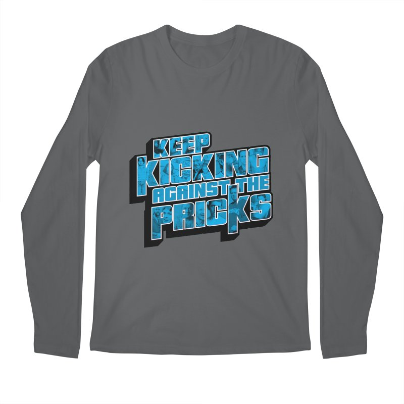 Keep Kicking Against the Pricks (Coloured) Men's Longsleeve T-Shirt by Bloody Murder's Artist Shop