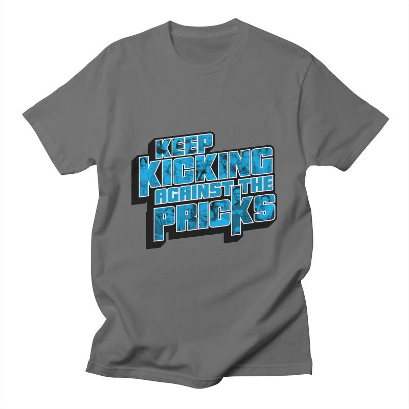 Keep Kicking Against the Pricks (Coloured) Men's T-Shirt by Bloody Murder's Artist Shop