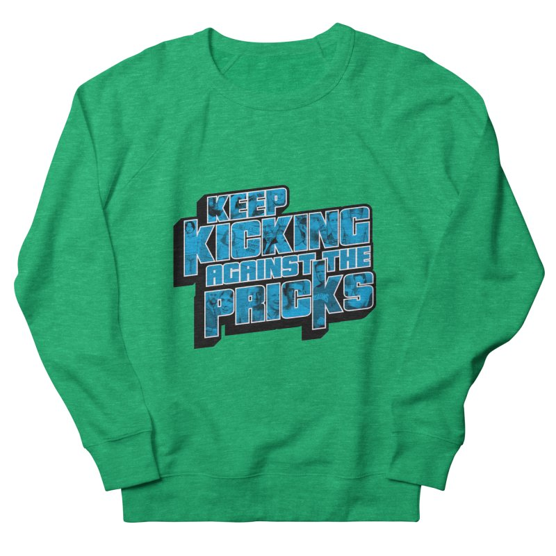 Keep Kicking Against the Pricks (Coloured) Women's Sweatshirt by Bloody Murder's Artist Shop