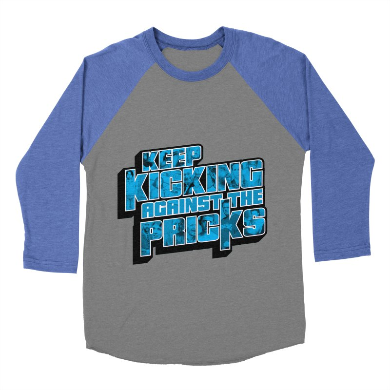 Keep Kicking Against the Pricks (Coloured) Women's Baseball Triblend Longsleeve T-Shirt by Bloody Murder's Artist Shop