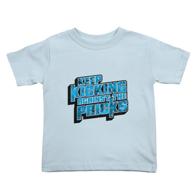 Keep Kicking Against the Pricks (Coloured) Kids Toddler T-Shirt by Bloody Murder's Artist Shop
