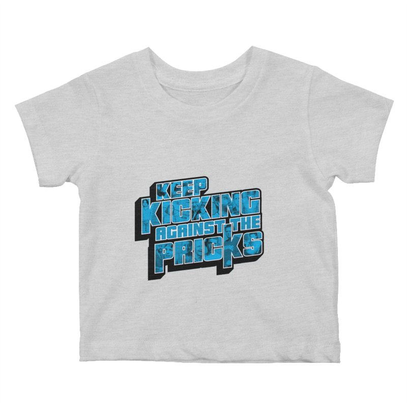 Keep Kicking Against the Pricks (Coloured) Kids Baby T-Shirt by Bloody Murder's Artist Shop