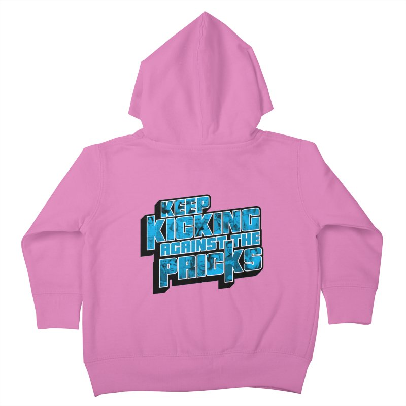Keep Kicking Against the Pricks (Coloured) Kids Toddler Zip-Up Hoody by Bloody Murder's Artist Shop