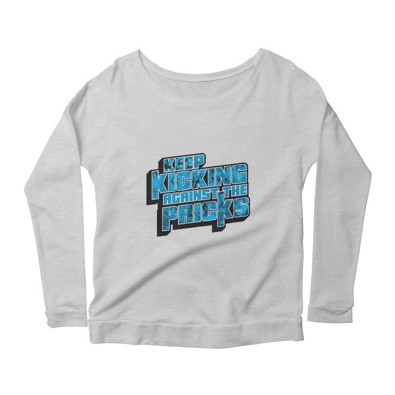 Keep Kicking Against the Pricks (Coloured) Women's Scoop Neck Longsleeve T-Shirt by Bloody Murder's Artist Shop