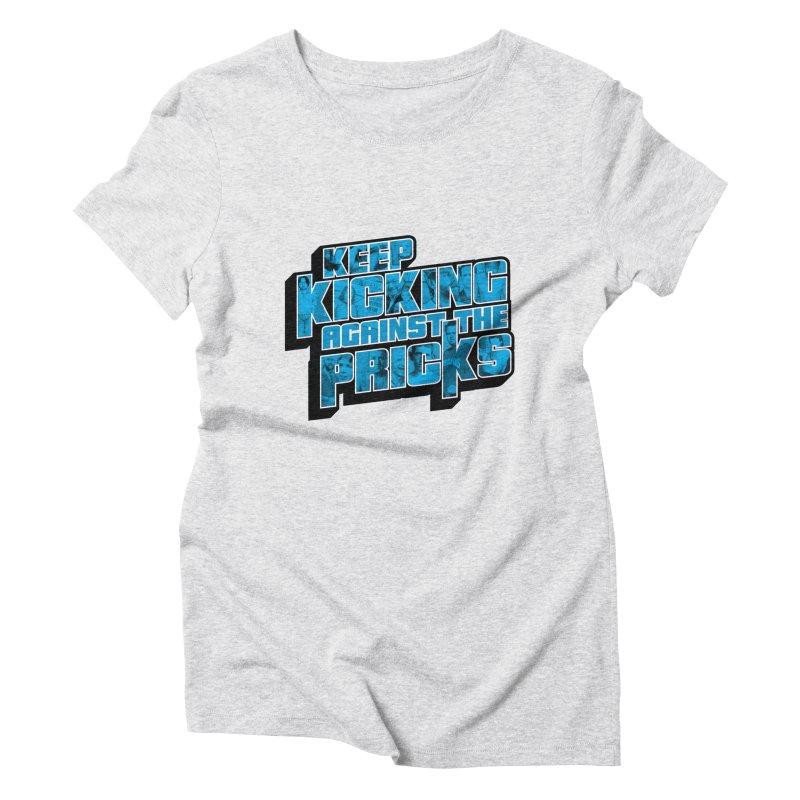 Keep Kicking Against the Pricks (Coloured) Women's Triblend T-Shirt by Bloody Murder's Artist Shop