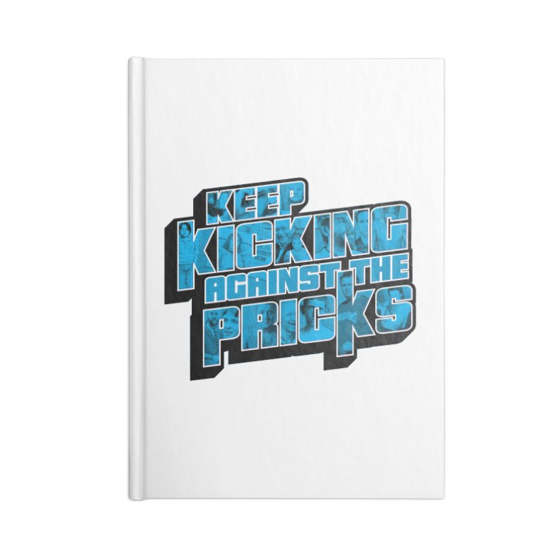 Keep Kicking Against the Pricks (Coloured) Accessories Blank Journal Notebook by Bloody Murder's Artist Shop
