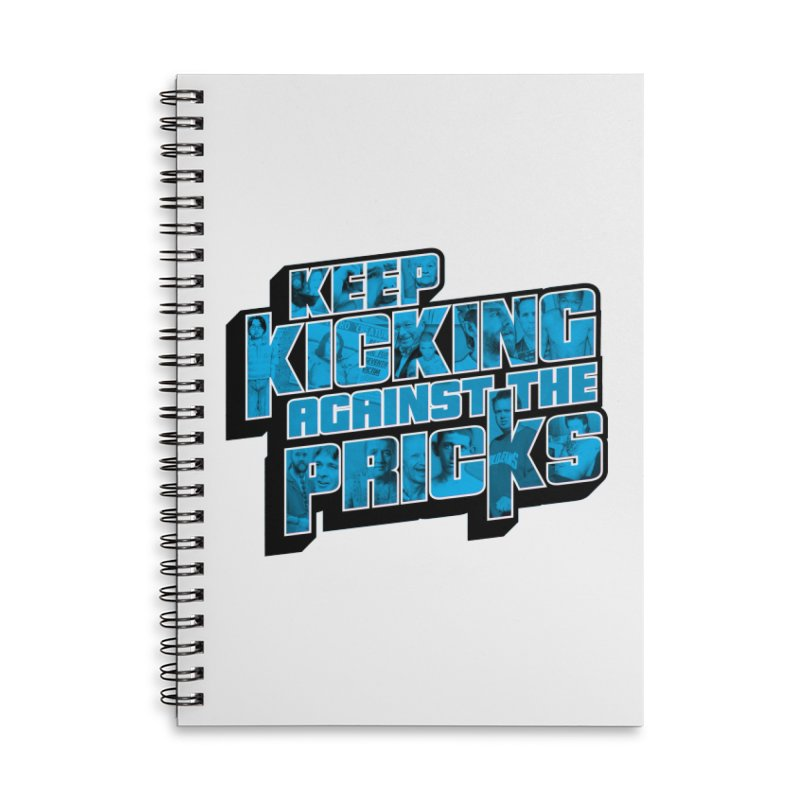 Keep Kicking Against the Pricks (Coloured) Accessories Lined Spiral Notebook by Bloody Murder's Artist Shop