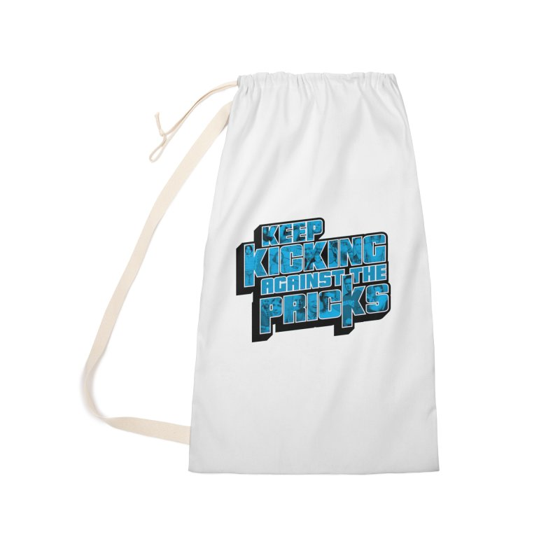 Keep Kicking Against the Pricks (Coloured) Accessories Laundry Bag Bag by Bloody Murder's Artist Shop