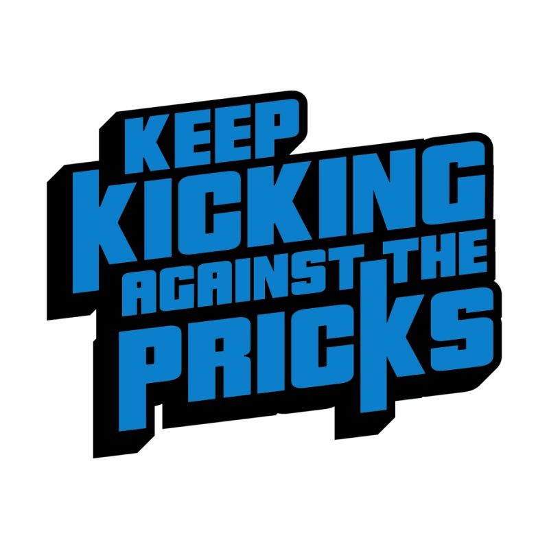 Keep Kicking Against The Pricks Women's V-Neck by Bloody Murder's Artist Shop