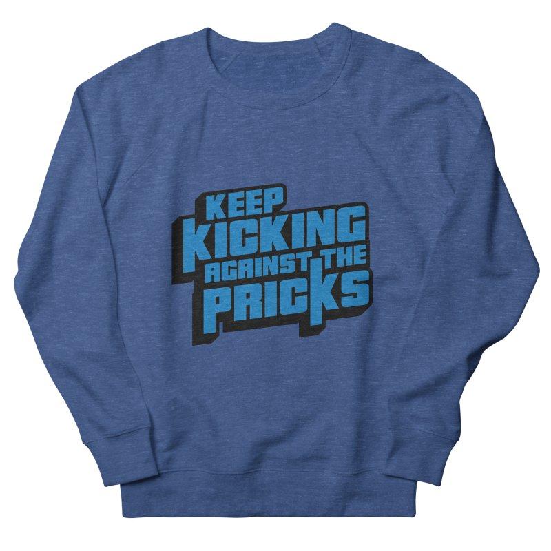 Keep Kicking Against The Pricks Men's French Terry Sweatshirt by Bloody Murder's Artist Shop