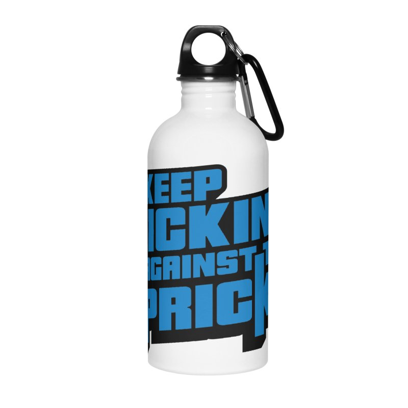Keep Kicking Against The Pricks Accessories Water Bottle by Bloody Murder's Artist Shop