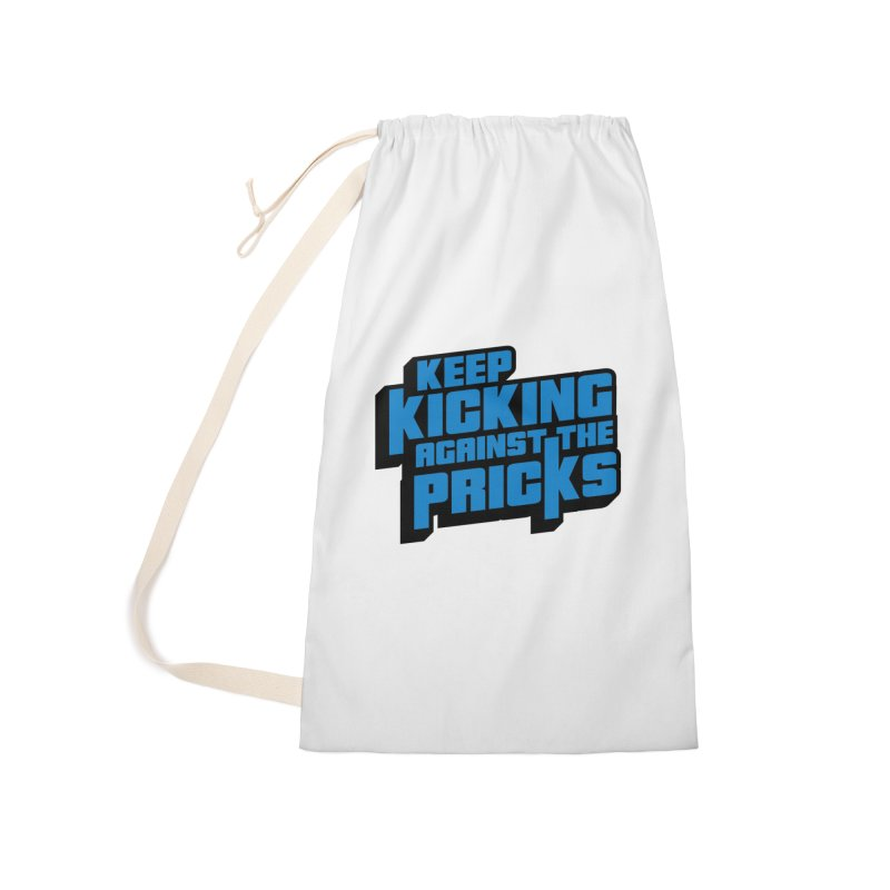 Keep Kicking Against The Pricks Accessories Laundry Bag Bag by Bloody Murder's Artist Shop