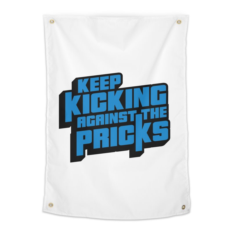 Keep Kicking Against The Pricks Home Tapestry by Bloody Murder's Artist Shop