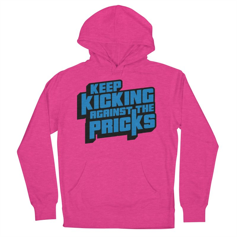Keep Kicking Against The Pricks Women's French Terry Pullover Hoody by Bloody Murder's Artist Shop