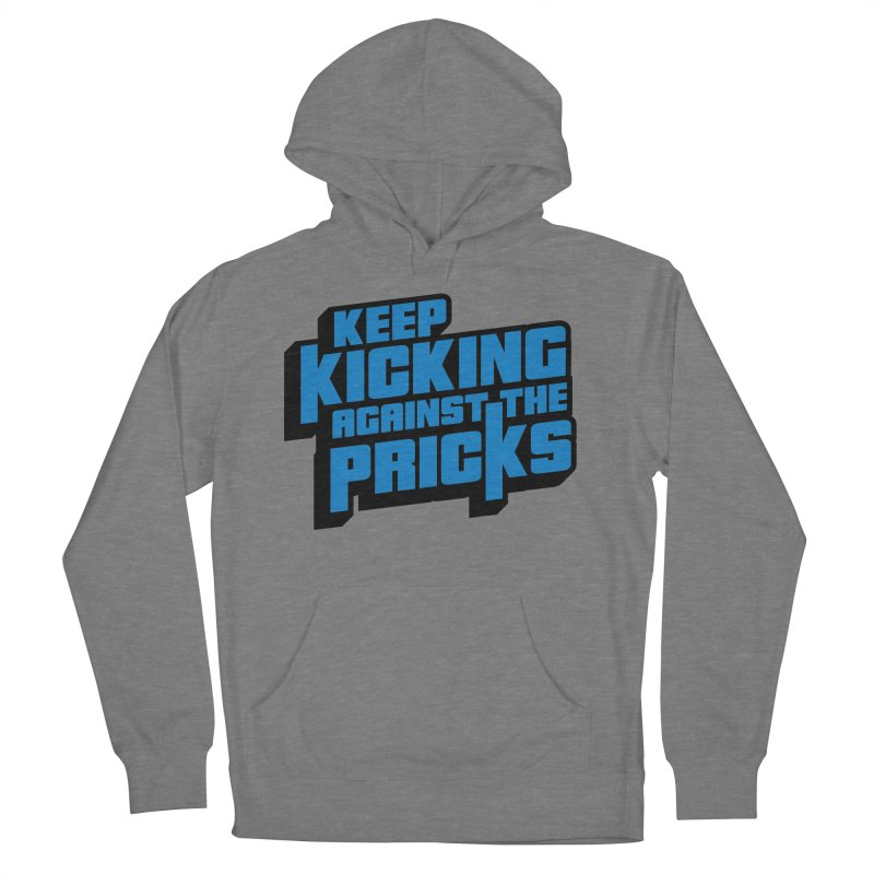 Keep Kicking Against The Pricks Men's French Terry Pullover Hoody by Bloody Murder's Artist Shop