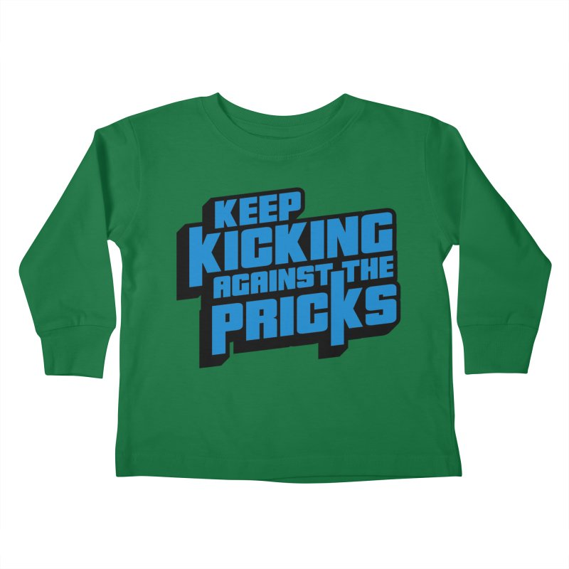 Keep Kicking Against The Pricks Kids Toddler Longsleeve T-Shirt by Bloody Murder's Artist Shop