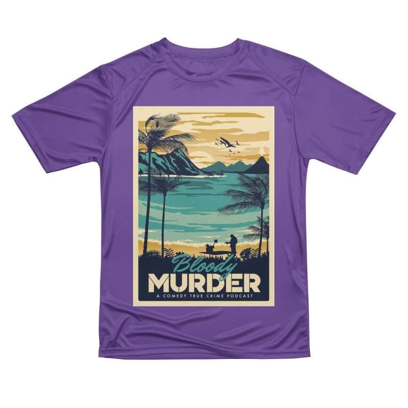 Tropical Travel Women's Performance Unisex T-Shirt by Bloody Murder's Artist Shop