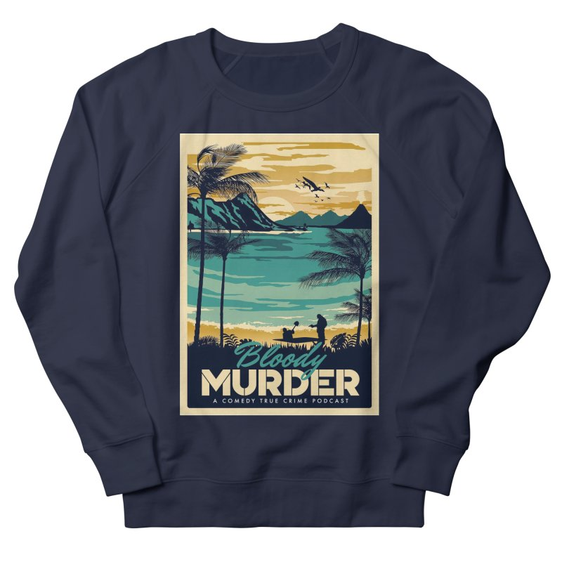 Tropical Travel Women's French Terry Sweatshirt by Bloody Murder's Artist Shop