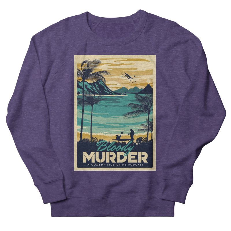 Tropical Travel Men's French Terry Sweatshirt by Bloody Murder's Artist Shop